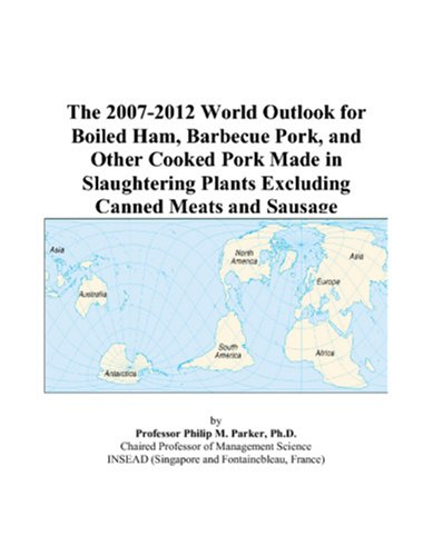 the-2007-2012-world-outlook-for-boiled-ham-barbecue-pork-and-other-cooked-pork-made-in-slaughtering-