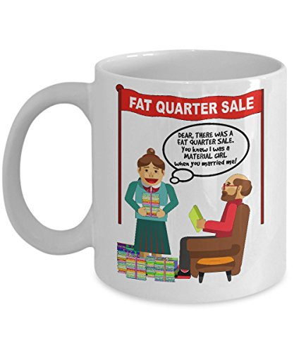 Best Fat Quarter Sale Quilter's Coffee or Tea Mug -Material Girl - 11 oz Ceramic Novelty Cup (Quilter