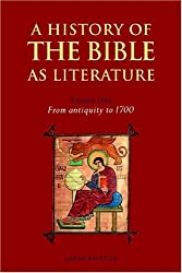 A History of the Bible as Literature: Volume 1, From Antiquity to 1700