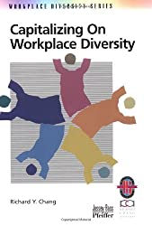 Capitalizing on Workplace Diversity: A Practical Guide to Organizational Success Through Diversity