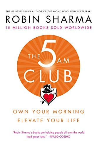 Image for The 5 AM Club: Own Your Morning. Elevate Your Life.