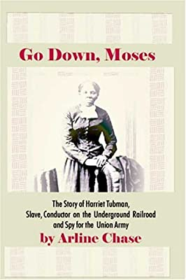 Go Down, Moses: The Story of Harriet Tubman