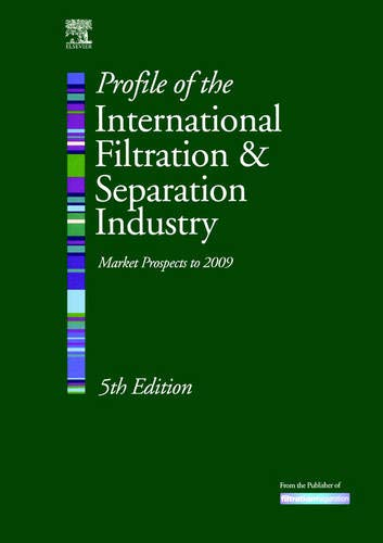 Profile of the International Filtration and Separation Industry: Market Prospects to 2009