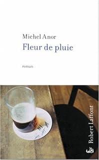 Fleur de pluie : roman, Anor, Michel
