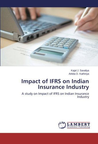 Impact of IFRS on Indian Insurance Industry: A study on Impact of IFRS on Indian Insurance Industry Pdf