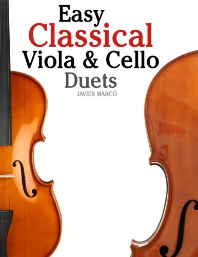 Easy Classical Viola & Cello Duets: Featuring music of Bach, Mozart, Beethoven, Strauss and other composers. ()