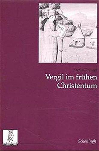 Vergil im frühen Christentum (Studien zur Geschichte und Kultur des Altertums)