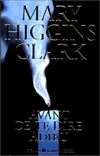 Avant de te dire adieu : roman, Clark, Mary Higgins