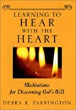 img - for Learning to Hear with the Heart: Meditations for Discerning God's Will book / textbook / text book