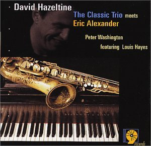 HAZELTINE, DAVID - Classic Trio Meets Eric Alexander - Amazon.com Music