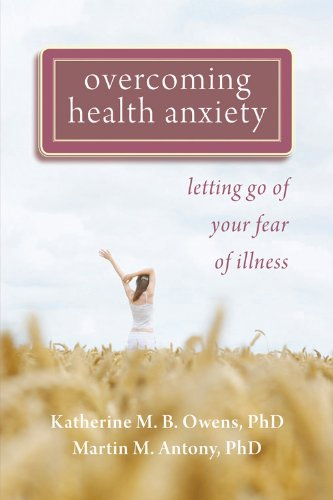 Overcoming Health Anxiety: Letting Go of Your Fear of Illness by Brand: New Harbinger Publications