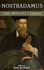 Nostradamus: Um Guia Completo da Vida de um dos Maiores Profetas de Todos os Tempos