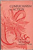 Confucianism in Action (Stanford Studies in the Civilizations of Eastern Asia)