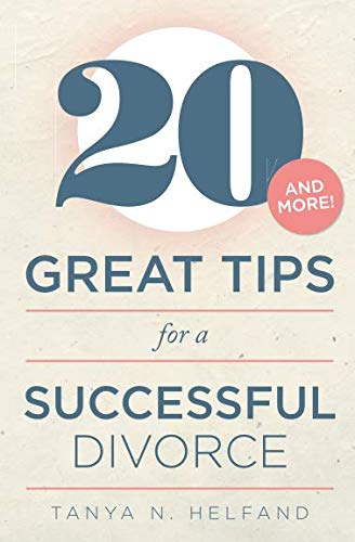Great Tips - 20 Great Tips for a Successful Divorce