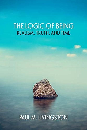 The Logic of Being: Realism, Truth, and Time
