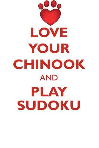 Download LOVE YOUR CHINOOK AND PLAY SUDOKU CHINOOK DOG SUDOKU LEVEL 1 of 15 PDF Text fb2 ebook