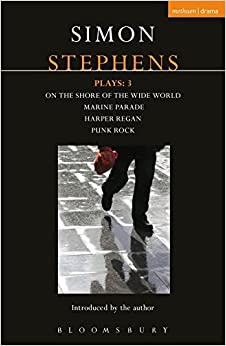 Book Stephens Plays: 3: Harper Regan, Punk Rock, Marine Parade and On the Shore of the Wide World (Contemporary Dramatists)