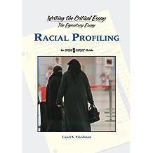 Racial Profiling (Writing the Critical Essay)
