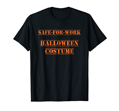 Safe For Work Halloween Costume T-Shirt
