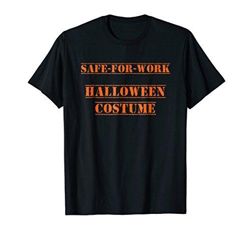Safe For Work Halloween Costume T-Shirt -