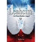 Leahcim an Unorthodox Angel (book one)