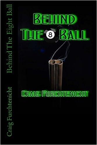 Amazon com: Behind The Eight Ball (9781512374346): Craig