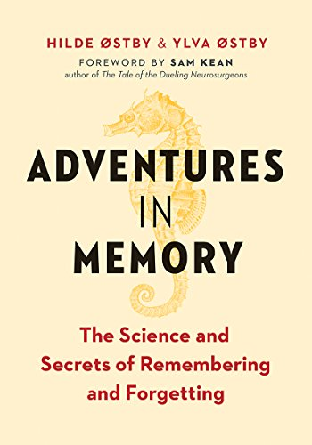 Adventures in Memory: The Science and Secrets of Remembering and Forgetting by [Østby, Hilde, Østby, Ylva]
