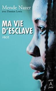 Ma vie d'esclave (Témoignage, document) par Mende Nazer