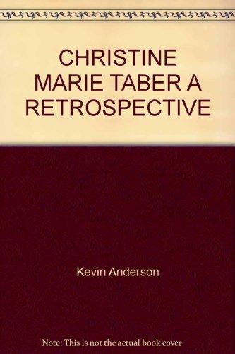Christine Marie Taber: a Retrospective