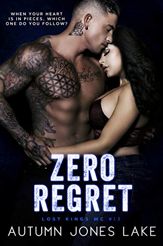 Zero Regret: Z and Lilly, Part Two (Lost Kings MC Book 13) by [Lake, Autumn Jones]