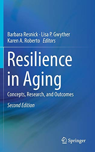 Resilience in Aging: Concepts, Research, and Outcomes
