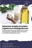 Naturalna terapia przeciwko organizmom