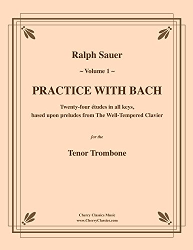 (Sauer - Practice With Bach for the Tenor Trombone, Volume I)