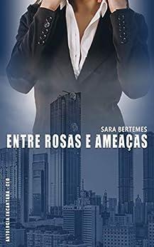 Entre rosas e ameaças (Antologia Encantada -  CEO) por [Bertemes, Sara]