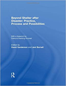 Beyond Shelter after Disaster: Practice, Process and Possibilities