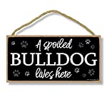 Honey Dew Gifts Dog Sign, A Spoiled Bulldog Lives Here 5 inch by 10 inch Hanging Wood Sign Home Decor, Wall Art, Bulldog Gifts 5