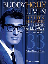 - Hal Leonard Buddy Holly Lives! His Life & His Music - with Photos & 33 Classic Songs arranged for piano, vocal, and guitar (P/V/G)