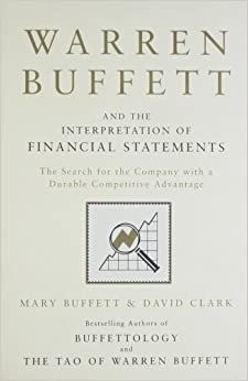 Warren Buffett And The Interpretation Of Financial Statements: The Search For The Company With A Durable Competitive Advantage Descargar PDF