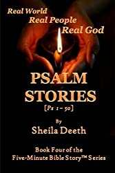 Psalm Stories: Psalms 1-50 (Five-Minute Bible Story Series) (Volume 4)
