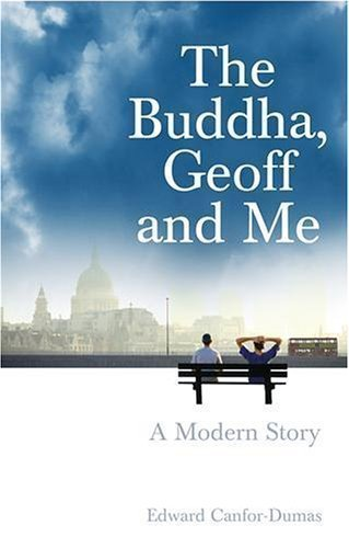 The Buddha, Geoff and Me: A Modern Story by Canfor-Dumas, Edward (2005) Paperback