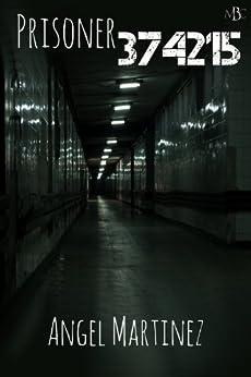 Prisoner 374215: An ESTO Universe Story by [Martinez, Angel]