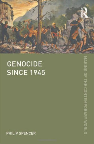 Genocide since 1945 (The Making of the Contemporary World)