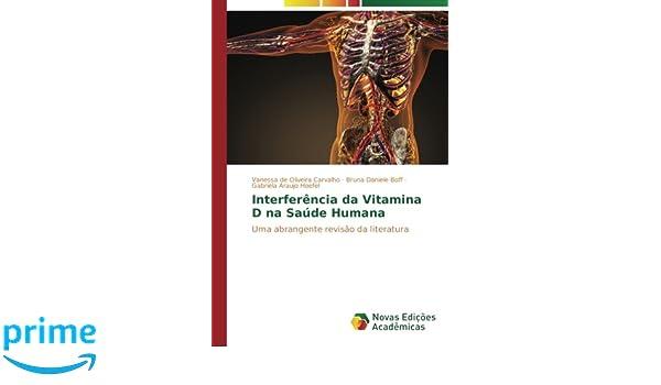 Interferência da Vitamina D na Saúde Humana: Uma abrangente revisão da literatura: Amazon.es: Vanessa de Oliveira Carvalho, Bruna Daniele Boff, ...