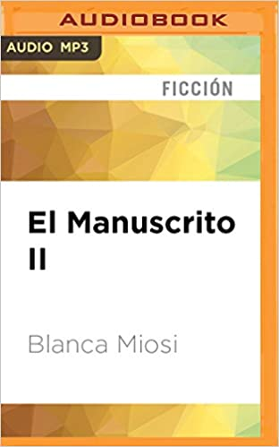 El Manuscrito II: el coleccionista (Spanish Edition): Blanca Miosi, Hector Almenara: 0191091386804: Amazon.com: Books
