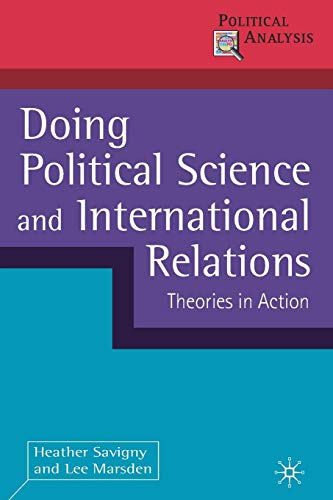 Doing Political Science and International Relations: Theories in Action (Political Analysis)
