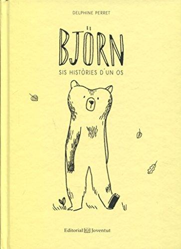 Björn: Sis històries d'un os (Álbumes Ilustrados)