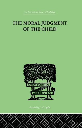 The Moral Judgment Of The Child (The International Library of Psychology)
