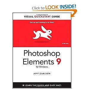 Photoshop Elements 9 for Windows: Visual QuickStart Guide Jeff Carlson