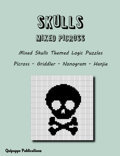 Download Skulls Mixed Picross: Mixed Skulls Themed Logic Puzzles Picross - Griddler - Nonogram - Hanjie pdf epub