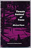 Threats Instead of Trees (Younger Poets)